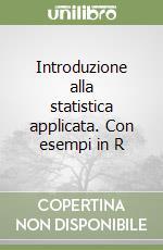 Introduzione alla statistica applicata. Con esempi in R libro di Stefanini Federico