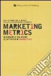 Marketing metrics. Misurare e valutare le attività di marketing libro
