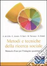 Metodi e tecniche della ricerca sociale. Manuale d'uso per l'indagine quantitativa libro