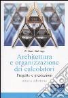 Architettura e organizzazione dei calcolatori. Progetto e prestazioni libro