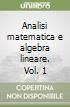 Analisi matematica e algebra lineare (1) libro