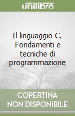 Il linguaggio C. Fondamenti e tecniche di programmazione libro di Deitel Paul J. - Deitel Harvey M.
