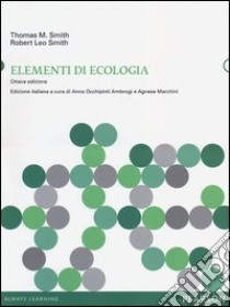 Elementi di ecologia libro di Smith Thomas M. - Smith Robert L.