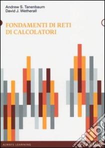 Fondamenti di reti di calcolatori libro di Tanenbaum Andrew S. - Wetherall David J.