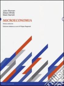 Microeconomia libro di Sloman John - Wride Alison - Garratt Dean