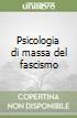Psicologia di massa del fascismo libro