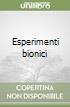 Esperimenti bionici libro