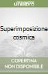 Superimposizione cosmica libro