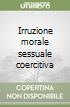 Irruzione morale sessuale coercitiva libro