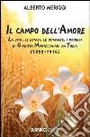 Il campo dell'amore. La vita, le estasi, le stimmate, i miracoli di Giuditta Montecchiari da Treia (1855-1916) libro