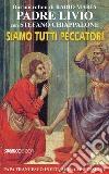 Siamo tutti peccatori. Papa Francesco invita alla confessione libro