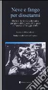 Neve e fango per dissetarmi. Diario di Sotiris Kanellopoulos, partigiano della guerra civile greaca (1� marzo-17 maggio 1949)