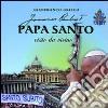 Papa santo visto da vicino libro