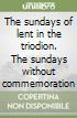 The sundays of lent in the triodion. The sundays without commemoration