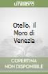 Otello, il Moro di Venezia libro