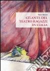 Atlante del Teatro ragazzi in Italia libro