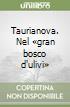 Taurianova. Nel �gran bosco d'ulivi�