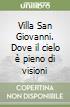 Villa San Giovanni. Dove il cielo è pieno di visioni libro