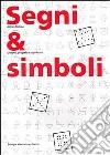 Segni & simboli. Disegno, progetto e significato libro