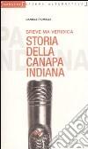Breve ma veridica storia della canapa indiana libro