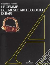 Le gemme del Museo archeologico di Bari libro di Tamma Giuseppina