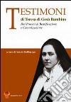 Testimoni di Teresa di Gesù Bambino. Dai processi di beatificazione e canonizzazione libro