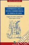 L'esperienza della divina misericordia in Teresa di Gesù. Saggio di sintesi dottrinale sulla santa di Avila libro