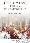Il Concilio Vaticano II in Italia cinquant'anni dopo libro