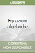 Equazioni algebriche libro