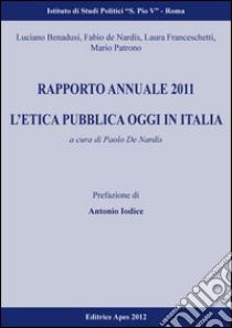 Rapporto annuale 2010. L'etica pubblica oggi in Italia: prospettive analitiche a confronto libro