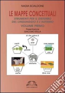 Le mappe concettuali. Strumenti per il disturbo del linguaggio e autismo (1) libro di Scialdone Nadia
