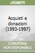 Acquisti e donazioni (1993-1997) libro