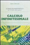Calcolo infinitesimale. Per le Scuole superiori libro
