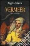 Vermeer. Pingo ergo sum. Svelato il «segreto» della tecnica pittorica del pittore tedesco libro