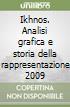 Ikhnos. Analisi grafica e storia della rappresentazione 2009 libro