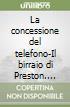 La concessione del telefono�Il birraio di Preston. Cofanetto