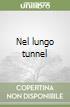 Nel lungo tunnel libro