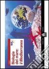 Biologia del mare: il Mediterraneo. Neolibro libro