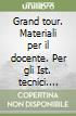 Grand tour. Per le Scuole superiori (1)