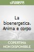 La bioenergetica. Anima e corpo