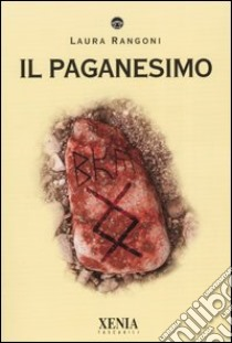 Il paganesimo libro di Rangoni Laura
