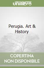Perugia. Art & History libro