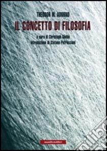 Il concetto di filosofia libro di Adorno Theodor W.