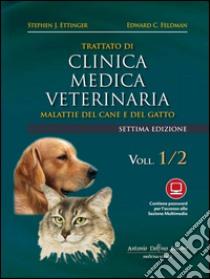 Trattato di clinica medica veterinaria Ettinger. Malattie del cane e del gatto libro di Ettinger Stephen J.