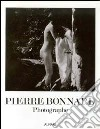 Pierre Bonnard. Photographe