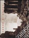 Terre di fuoco. Etna, Stromboli e Vulcano nelle Collezioni Alinari. Ediz. italiana e inglese libro