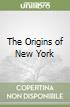 The Origins of New York