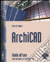 ArchiCAD. Guida all'uso. Con CD-ROM