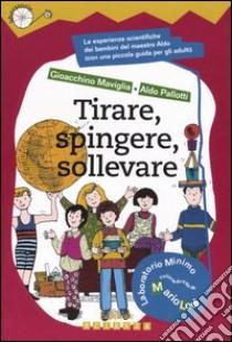 Tirare, spingere, sollevare libro di Maviglia Gioacchino - Pallotti Aldo