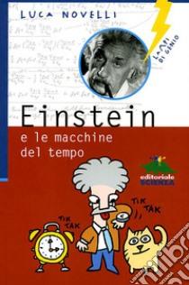 Einstein e le macchine del tempo libro di Novelli Luca